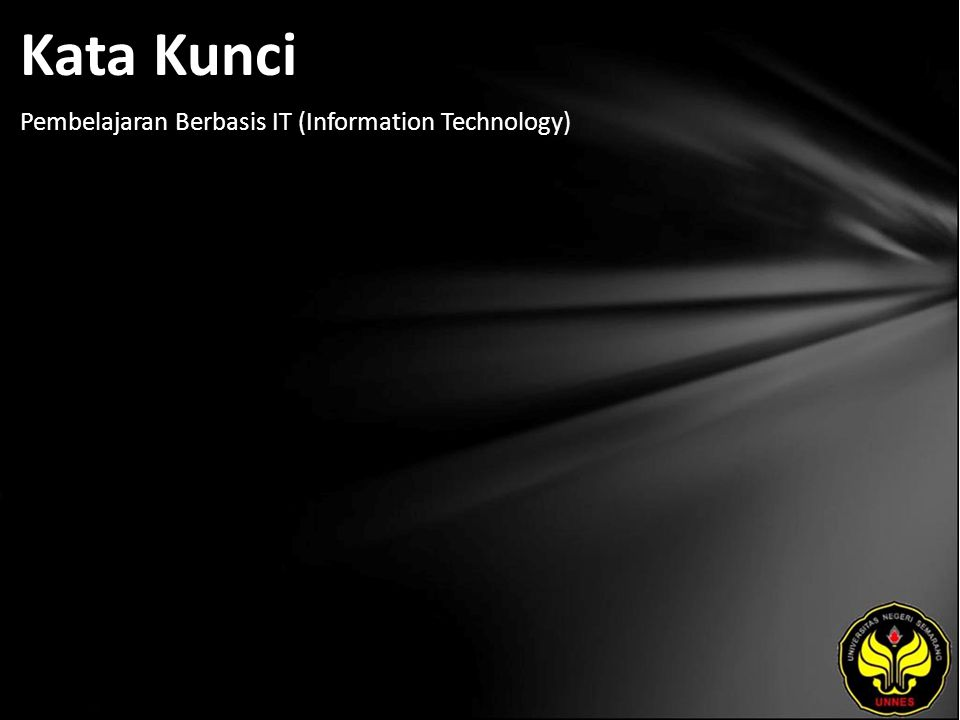 Kata Kunci Pembelajaran Berbasis IT (Information Technology)