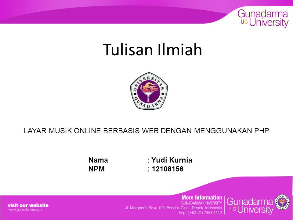 Tulisan Ilmiah LAYAR MUSIK ONLINE BERBASIS WEB DENGAN MENGGUNAKAN PHP Nama: Yudi Kurnia NPM: 12108156