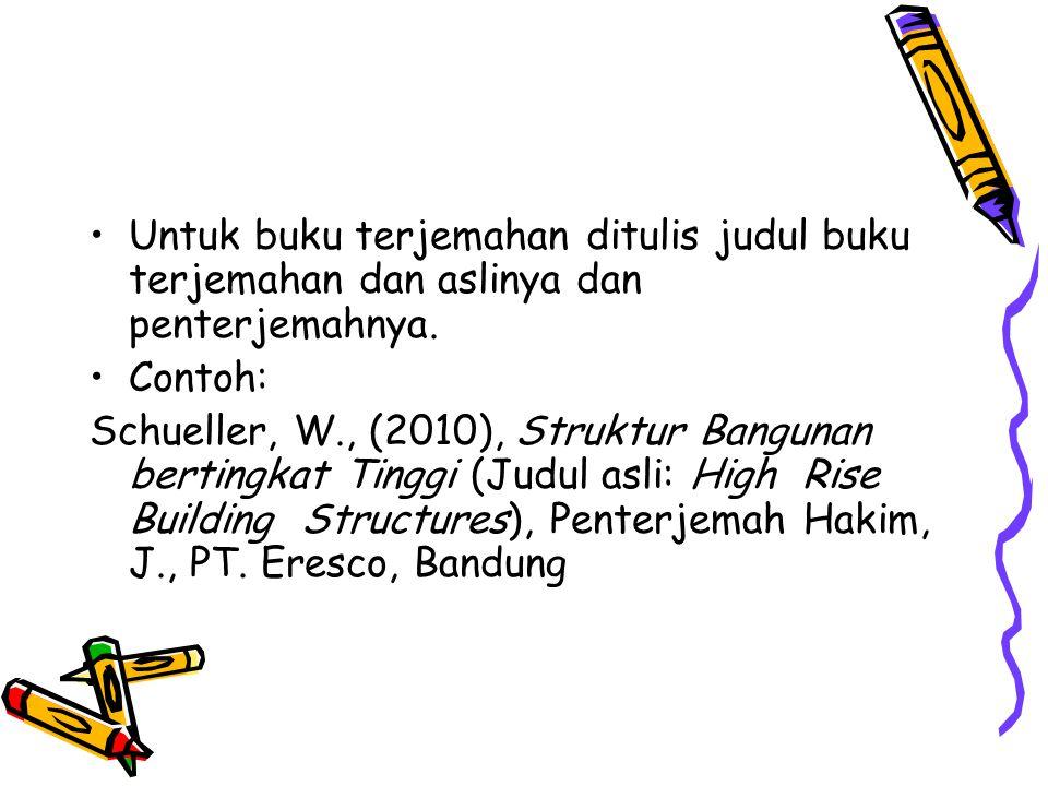Untuk buku terjemahan ditulis judul buku terjemahan dan aslinya dan penterjemahnya.