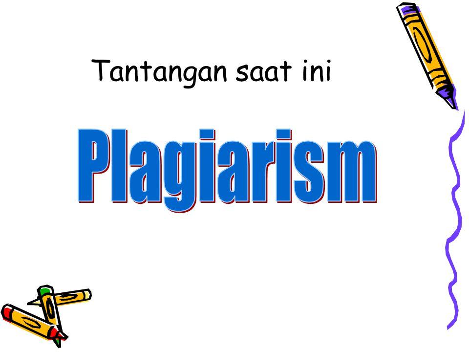Yang masuk Plagiarism dalam penulisan buku ajar lupa menuliskan sumber Mengutip dari buku/penelitian sendiri tanpa menyebutkan sumber