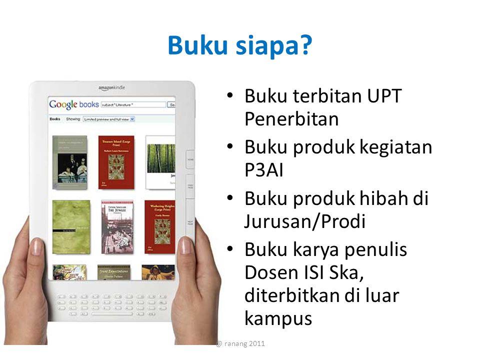 Buku siapa? Buku terbitan UPT Penerbitan Buku produk kegiatan P3AI Buku produk hibah di Jurusan/Prodi Buku karya penulis Dosen ISI Ska, diterbitkan di