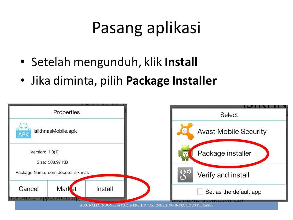 Pasang aplikasi Setelah mengunduh, klik Install Jika diminta, pilih Package Installer