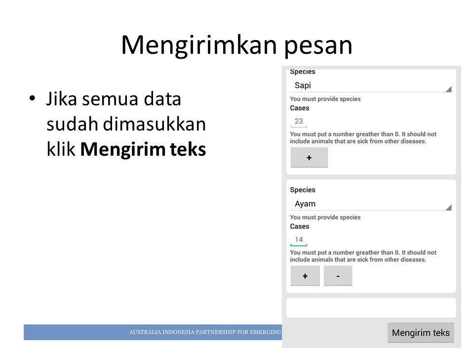 Mengirimkan pesan Jika semua data sudah dimasukkan klik Mengirim teks