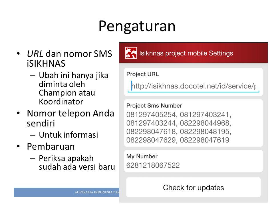 Pengaturan URL dan nomor SMS iSIKHNAS – Ubah ini hanya jika diminta oleh Champion atau Koordinator Nomor telepon Anda sendiri – Untuk informasi Pembar