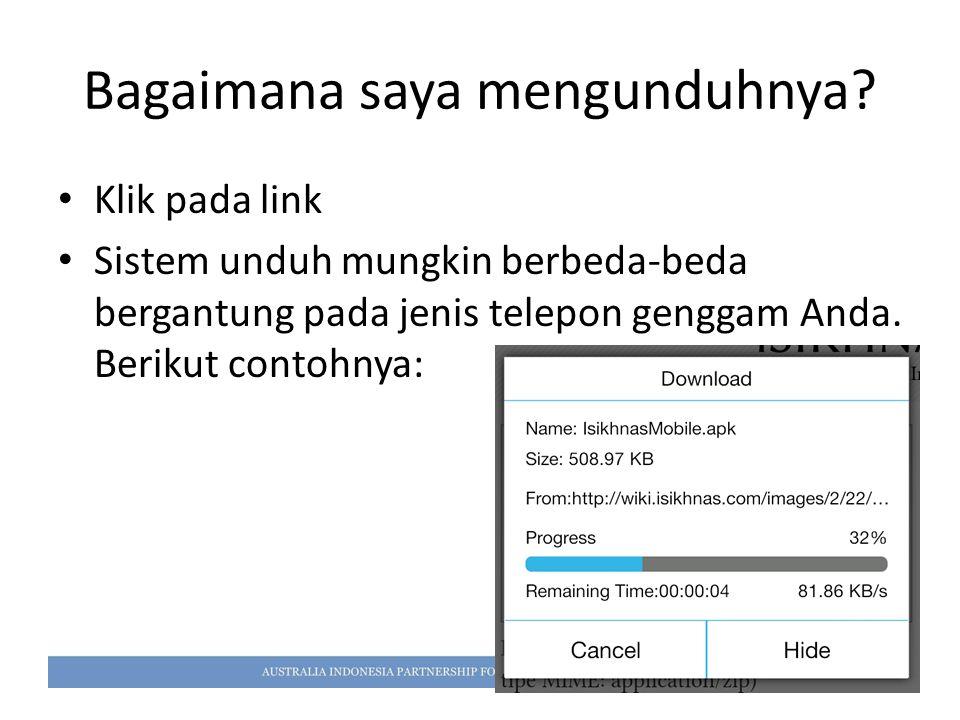 Bagaimana saya mengunduhnya? Klik pada link Sistem unduh mungkin berbeda-beda bergantung pada jenis telepon genggam Anda. Berikut contohnya: