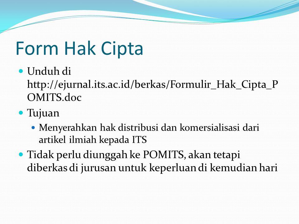 Form Hak Cipta Unduh di http://ejurnal.its.ac.id/berkas/Formulir_Hak_Cipta_P OMITS.doc Tujuan Menyerahkan hak distribusi dan komersialisasi dari artik