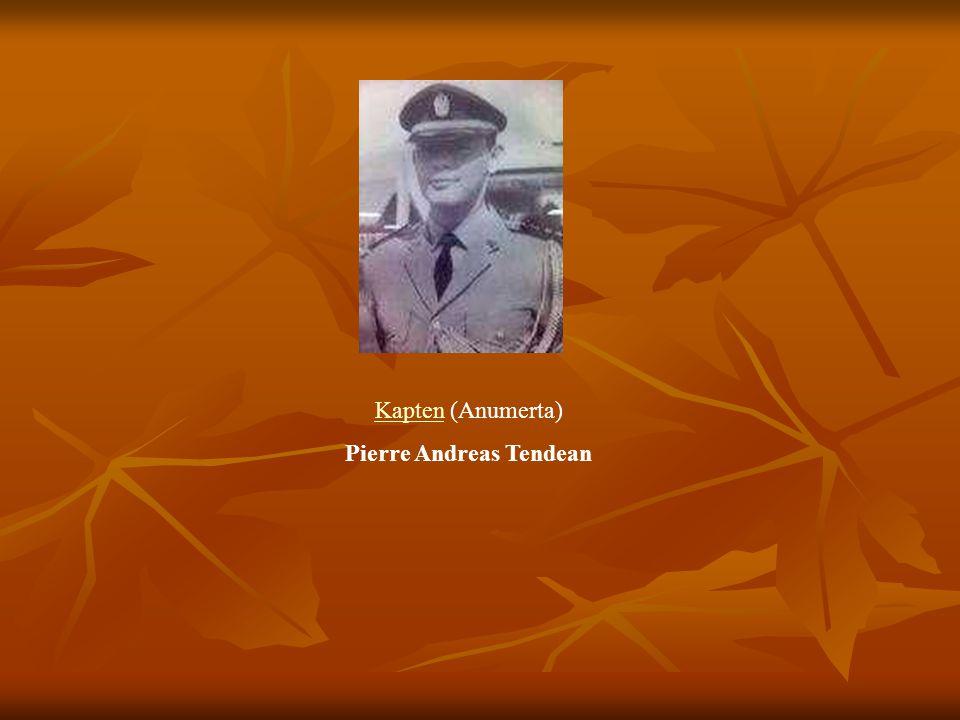 KaptenKapten (Anumerta) Pierre Andreas Tendean