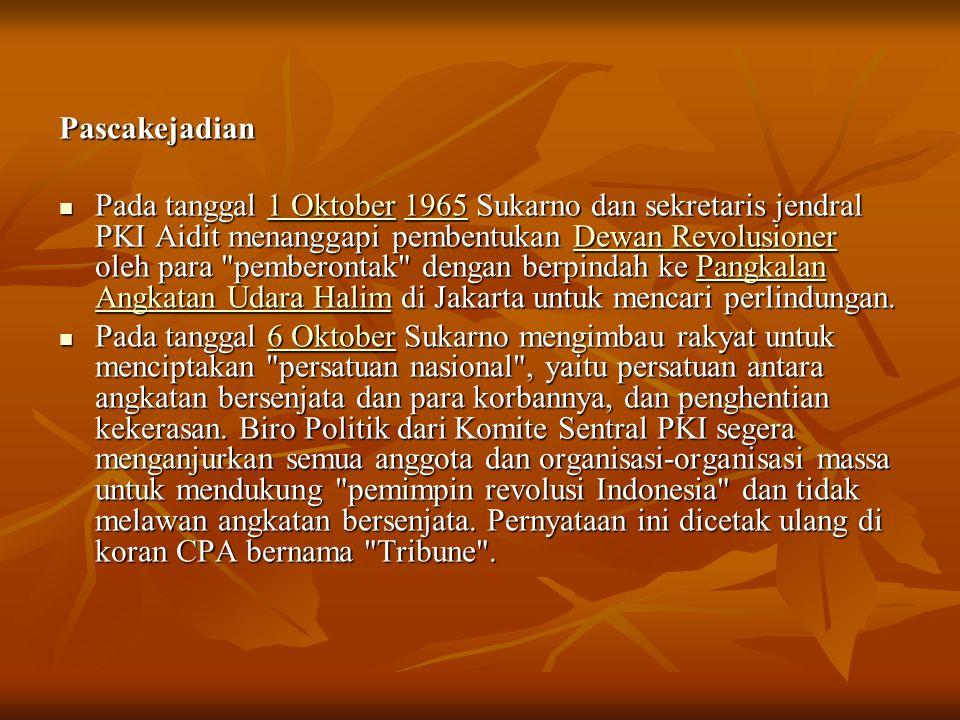 Pascakejadian Pada tanggal 1 Oktober 1965 Sukarno dan sekretaris jendral PKI Aidit menanggapi pembentukan Dewan Revolusioner oleh para