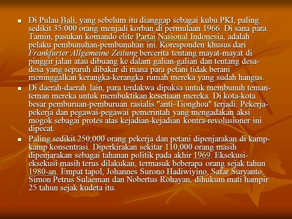 Di Pulau Bali, yang sebelum itu dianggap sebagai kubu PKI, paling sedikit 35.000 orang menjadi korban di permulaan 1966.