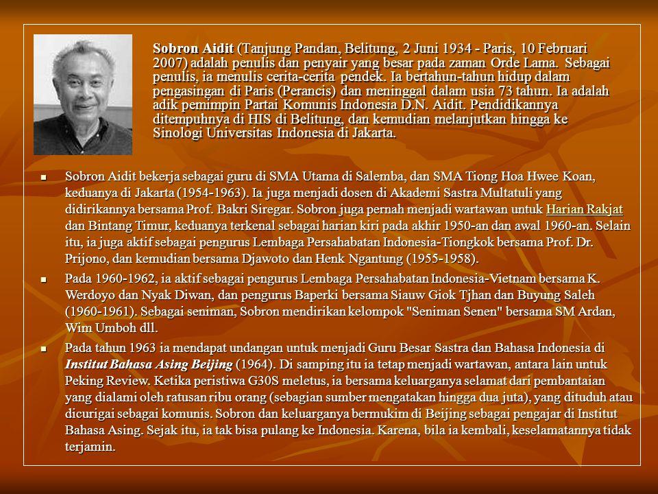 Sobron Aidit (Tanjung Pandan, Belitung, 2 Juni 1934 - Paris, 10 Februari 2007) adalah penulis dan penyair yang besar pada zaman Orde Lama. Sebagai pen