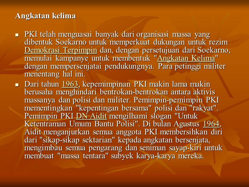 Angkatan kelima PKI telah menguasai banyak dari organisasi massa yang dibentuk Soekarno untuk memperkuat dukungan untuk rezim Demokrasi Terpimpin dan,