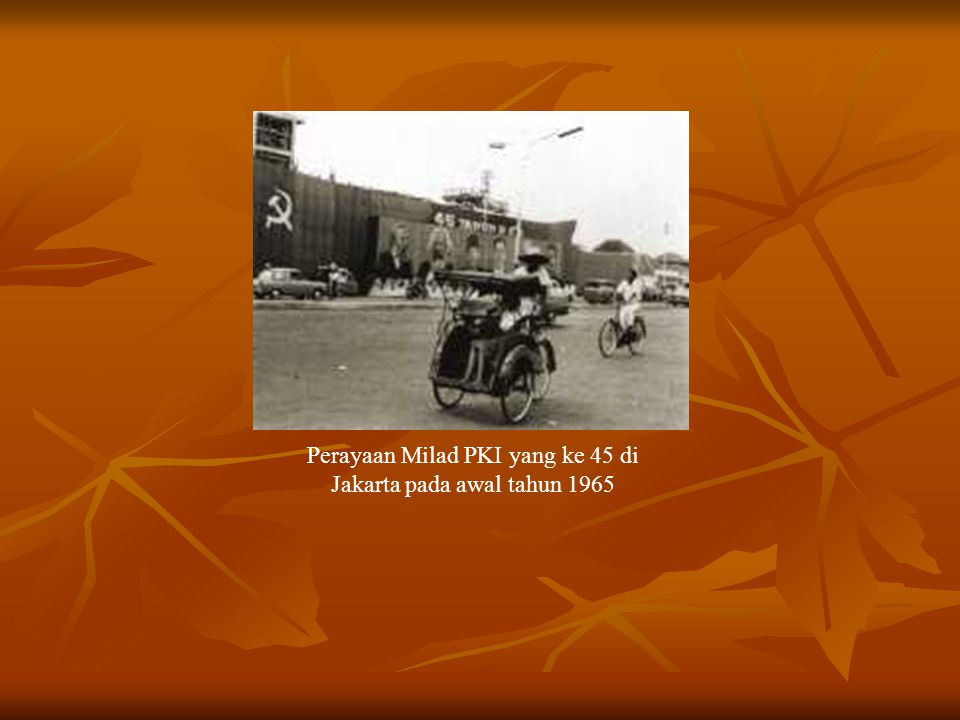Perayaan Milad PKI yang ke 45 di Jakarta pada awal tahun 1965