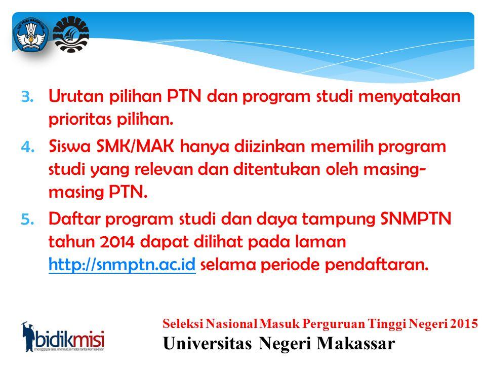 9 Seleksi Nasional Masuk Perguruan Tinggi Negeri 2015 Universitas Negeri Makassar 1.Setiap siswa pelamar dapat memilih sebanyak- banyaknya 2 (dua) PTN