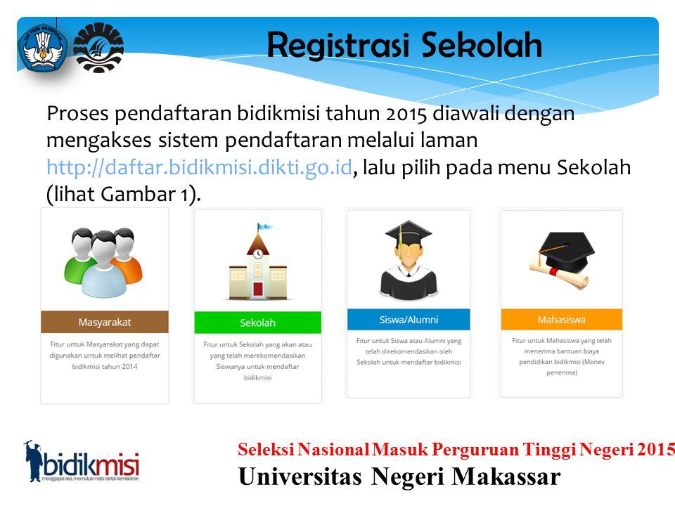 Seleksi Nasional Masuk Perguruan Tinggi Negeri 2015 Universitas Negeri Makassar Biaya seleksi ditanggung Pemerintah, sehingga siswa pelamar Bidikmisi