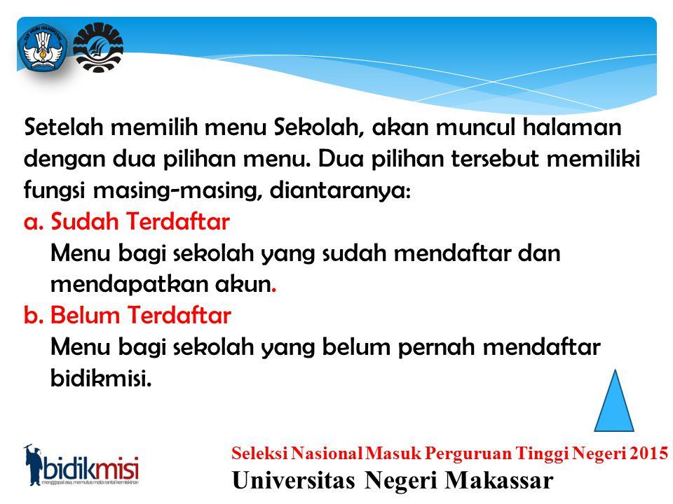 Seleksi Nasional Masuk Perguruan Tinggi Negeri 2015 Universitas Negeri Makassar Registrasi Sekolah Proses pendaftaran bidikmisi tahun 2015 diawali den