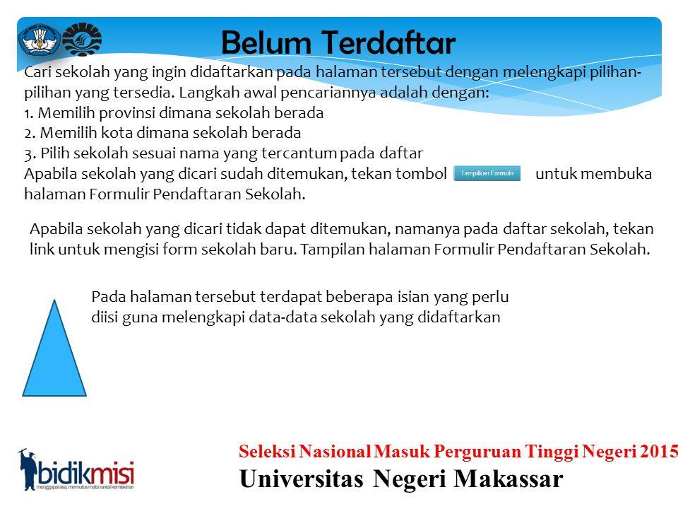 Seleksi Nasional Masuk Perguruan Tinggi Negeri 2015 Universitas Negeri Makassar Setelah memilih menu Sekolah, akan muncul halaman dengan dua pilihan m