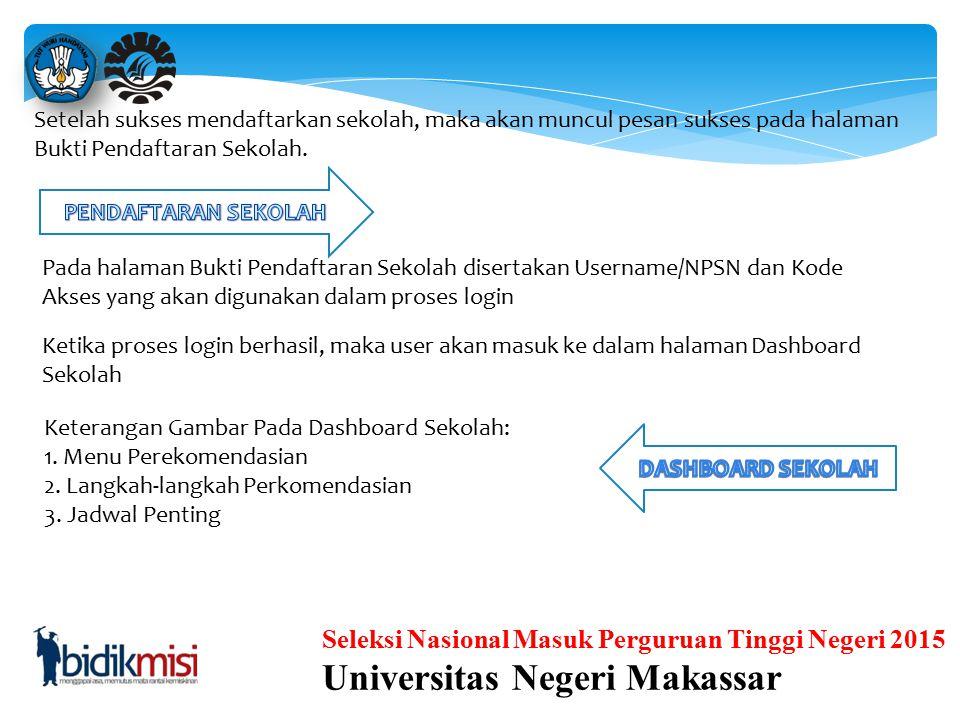 Seleksi Nasional Masuk Perguruan Tinggi Negeri 2015 Universitas Negeri Makassar Belum Terdaftar Cari sekolah yang ingin didaftarkan pada halaman terse