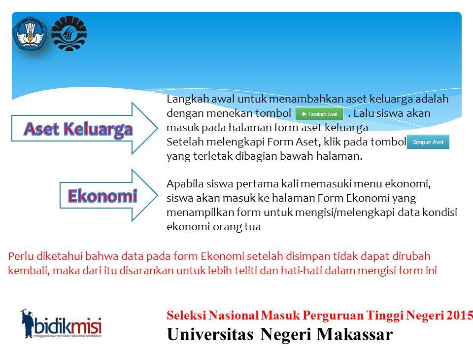 Seleksi Nasional Masuk Perguruan Tinggi Negeri 2015 Universitas Negeri Makassar Apabila siswa belum pernah melengkapi data keluarga sebelumnya, maka s