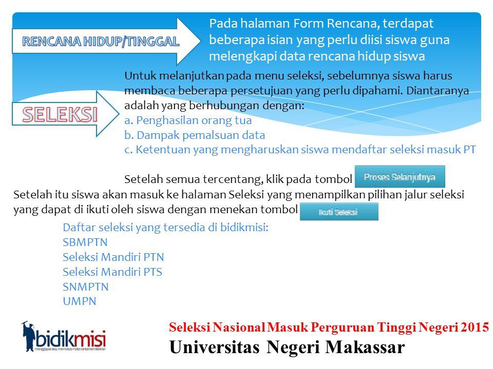 Seleksi Nasional Masuk Perguruan Tinggi Negeri 2015 Universitas Negeri Makassar Langkah awal untuk menambahkan aset keluarga adalah dengan menekan tom