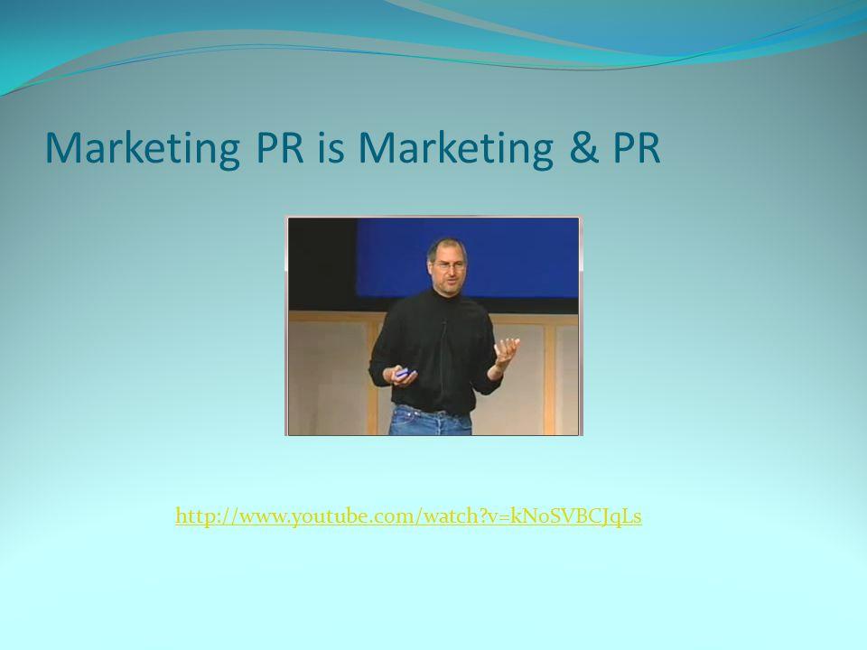 Marketing PR is Marketing & PR http://www.youtube.com/watch?v=kN0SVBCJqLs