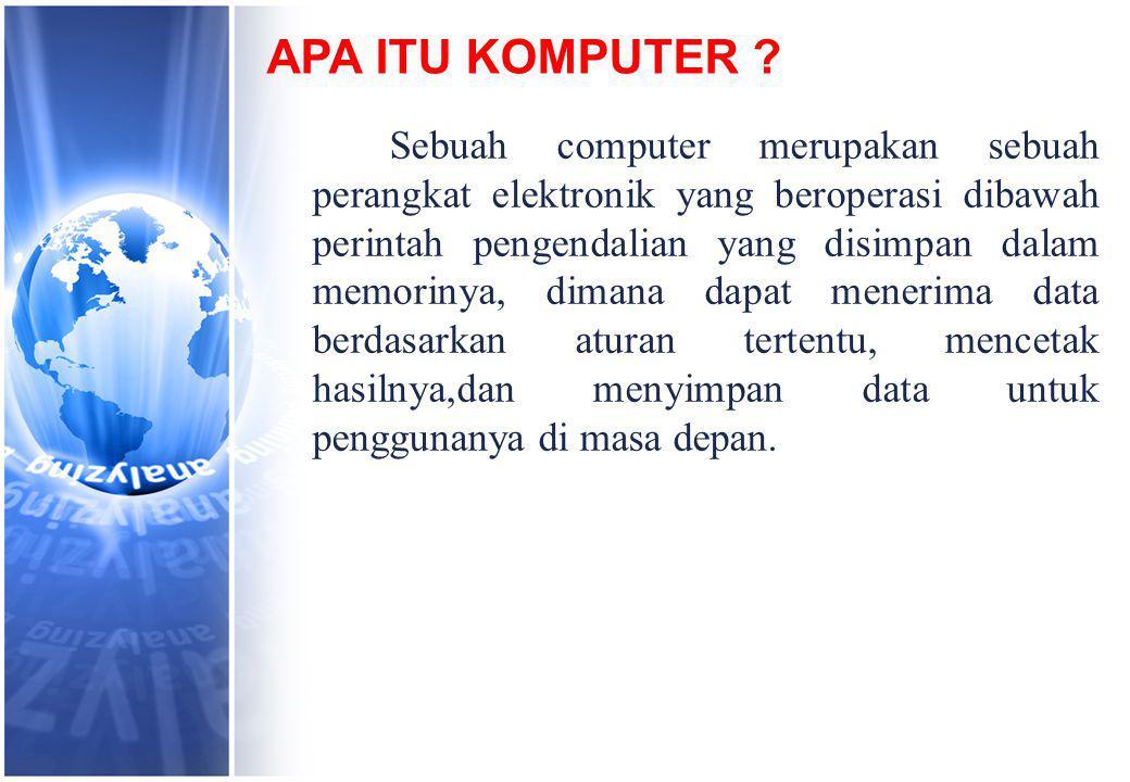 Data dan informasi Komputer memproses data menjadi informasi.