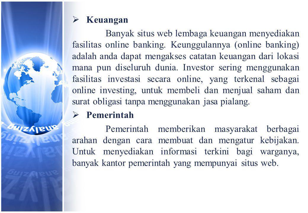  Keuangan Banyak situs web lembaga keuangan menyediakan fasilitas online banking.
