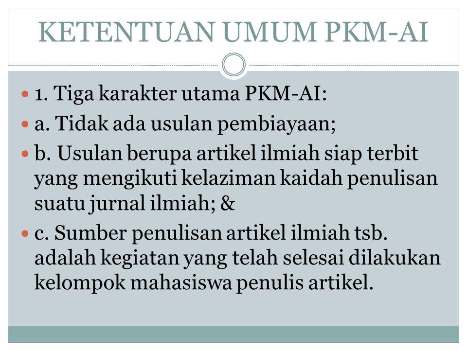 1. KETENTUAN UMUM 2. PETUNJUK PENULISAN 3. STRUKTUR USULAN 4. PENULISAN DAFTAR PUSTAKA PROGRAM KREATIVITAS MAHASISWA-ARTIKEL ILMIAH (PKM-AI)