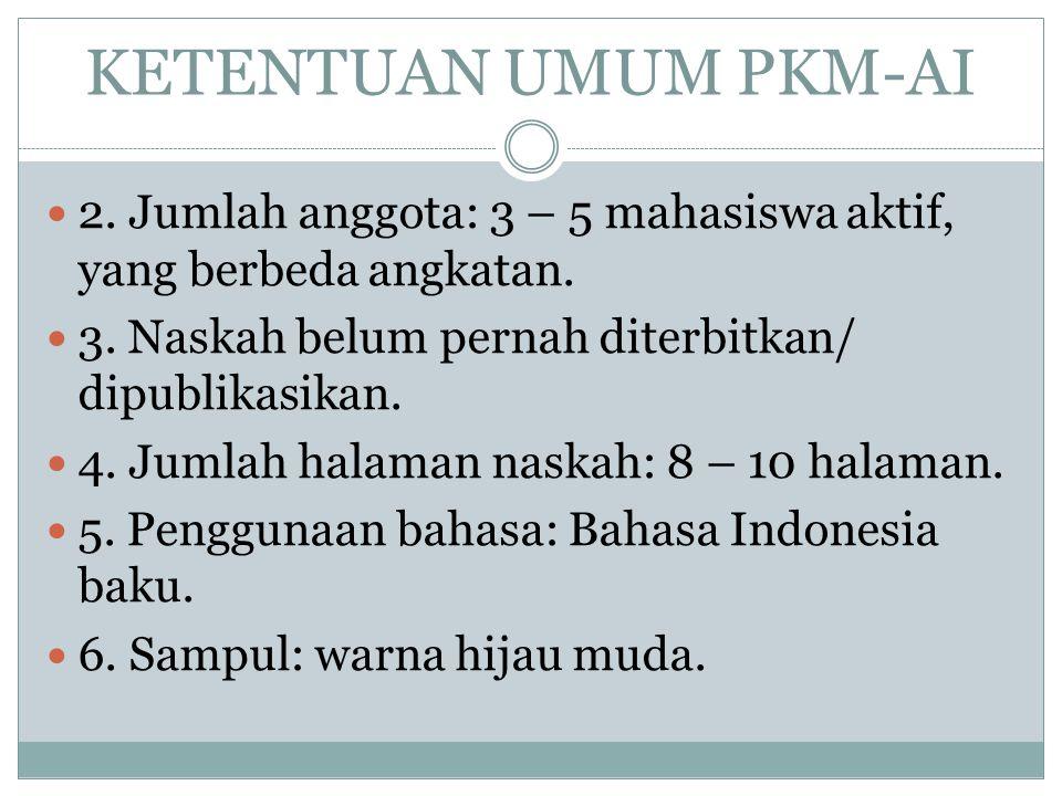 KETENTUAN UMUM PKM-AI 2.Jumlah anggota: 3 – 5 mahasiswa aktif, yang berbeda angkatan.
