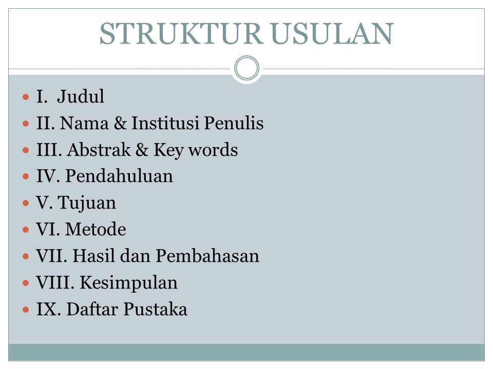 STRUKTUR USULAN I.Judul II. Nama & Institusi Penulis III.