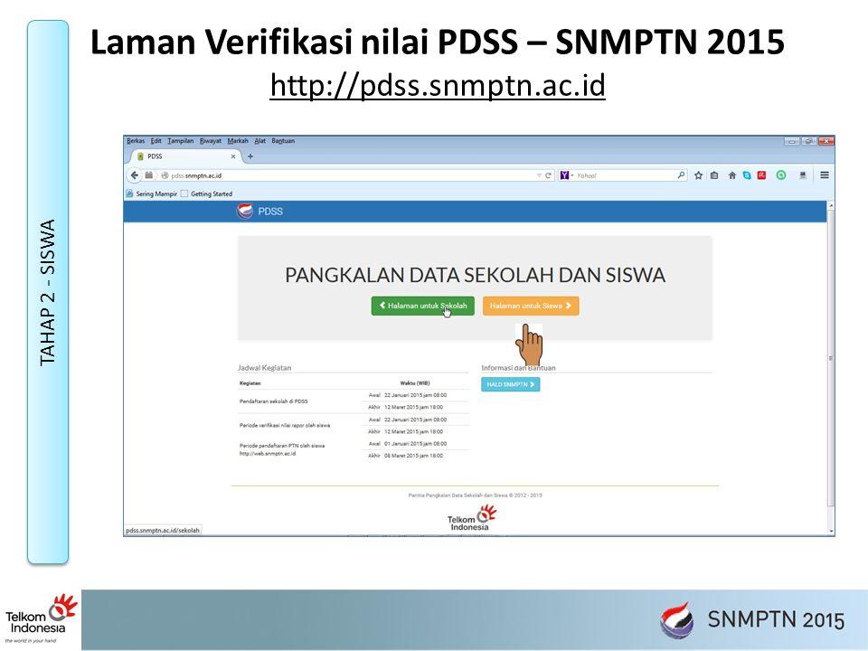 Laman Verifikasi nilai PDSS – SNMPTN 2015 http://pdss.snmptn.ac.id TAHAP 2 - SISWA