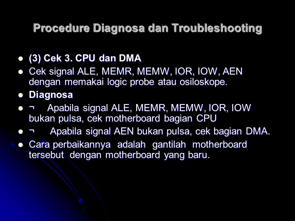 Procedure Diagnosa dan Troubleshooting (3) Cek 3.CPU dan DMA (3) Cek 3.