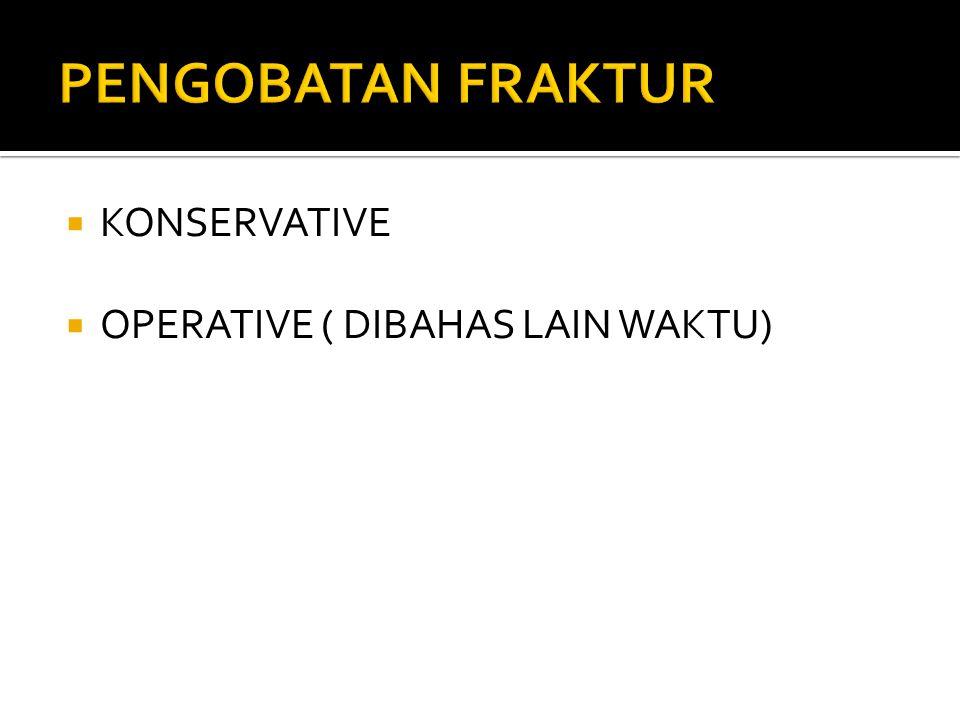  KONSERVATIVE  OPERATIVE ( DIBAHAS LAIN WAKTU)