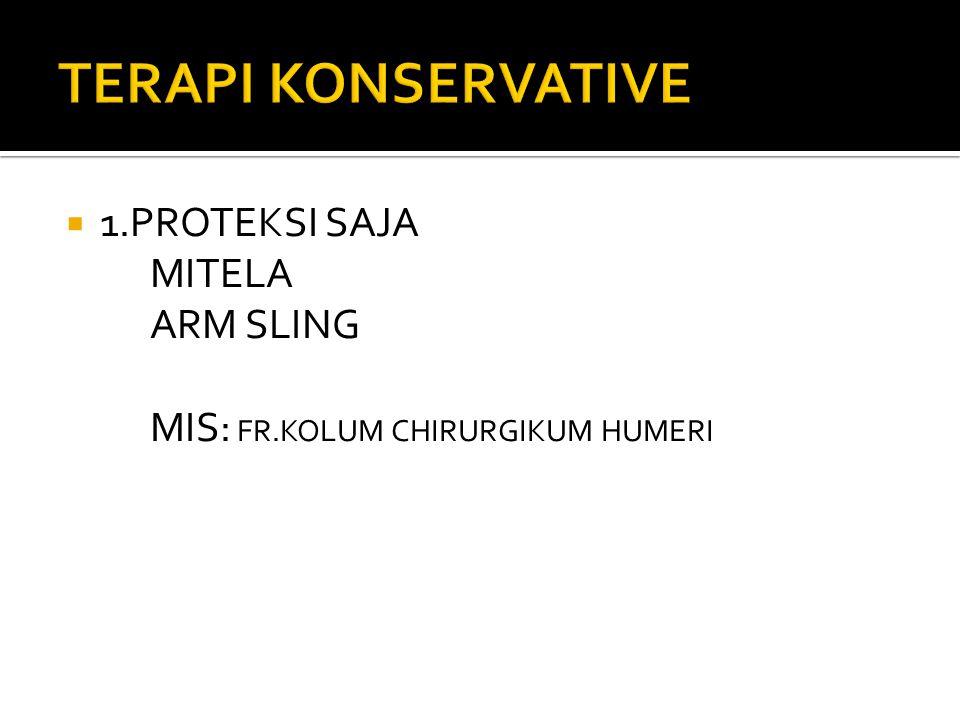  1.PROTEKSI SAJA MITELA ARM SLING MIS: FR.KOLUM CHIRURGIKUM HUMERI