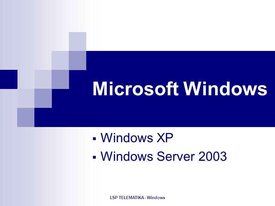LSP TELEMATIKA - Windows Microsoft Windows  Windows XP  Windows Server 2003