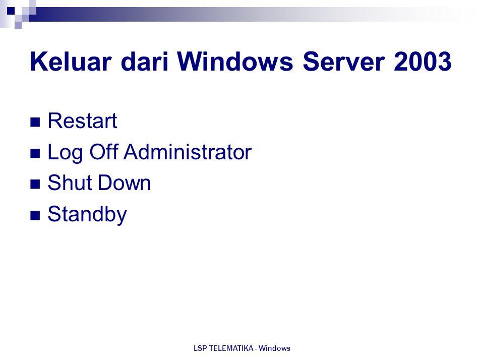 LSP TELEMATIKA - Windows Keluar dari Windows Server 2003 Restart Log Off Administrator Shut Down Standby