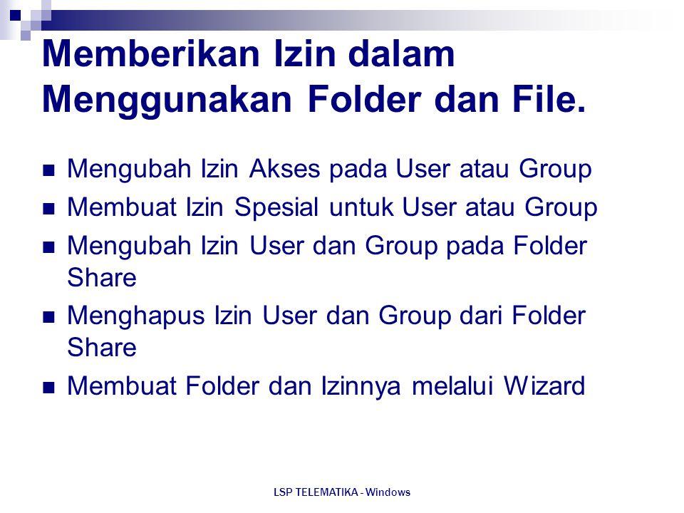 LSP TELEMATIKA - Windows Memberikan Izin dalam Menggunakan Folder dan File. Mengubah Izin Akses pada User atau Group Membuat Izin Spesial untuk User a