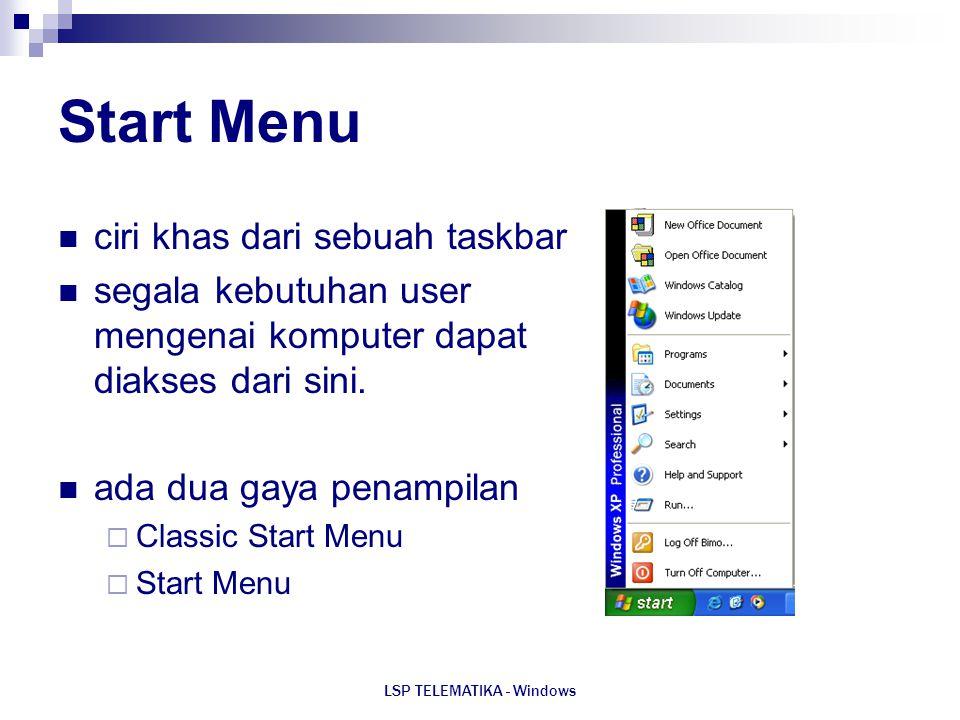 LSP TELEMATIKA - Windows Start Menu ciri khas dari sebuah taskbar segala kebutuhan user mengenai komputer dapat diakses dari sini. ada dua gaya penamp