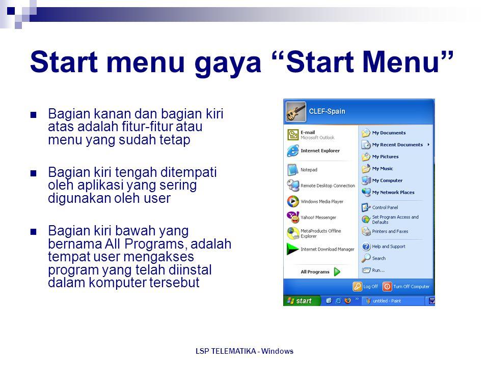 """LSP TELEMATIKA - Windows Start menu gaya """"Start Menu"""" Bagian kanan dan bagian kiri atas adalah fitur-fitur atau menu yang sudah tetap Bagian kiri teng"""