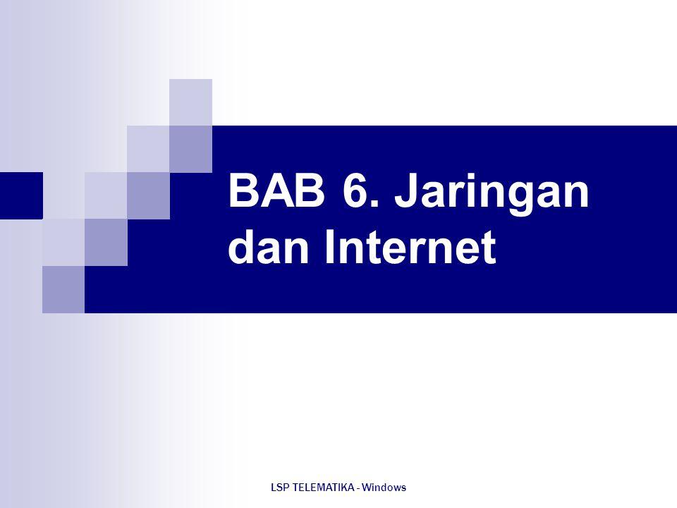 LSP TELEMATIKA - Windows BAB 6. Jaringan dan Internet