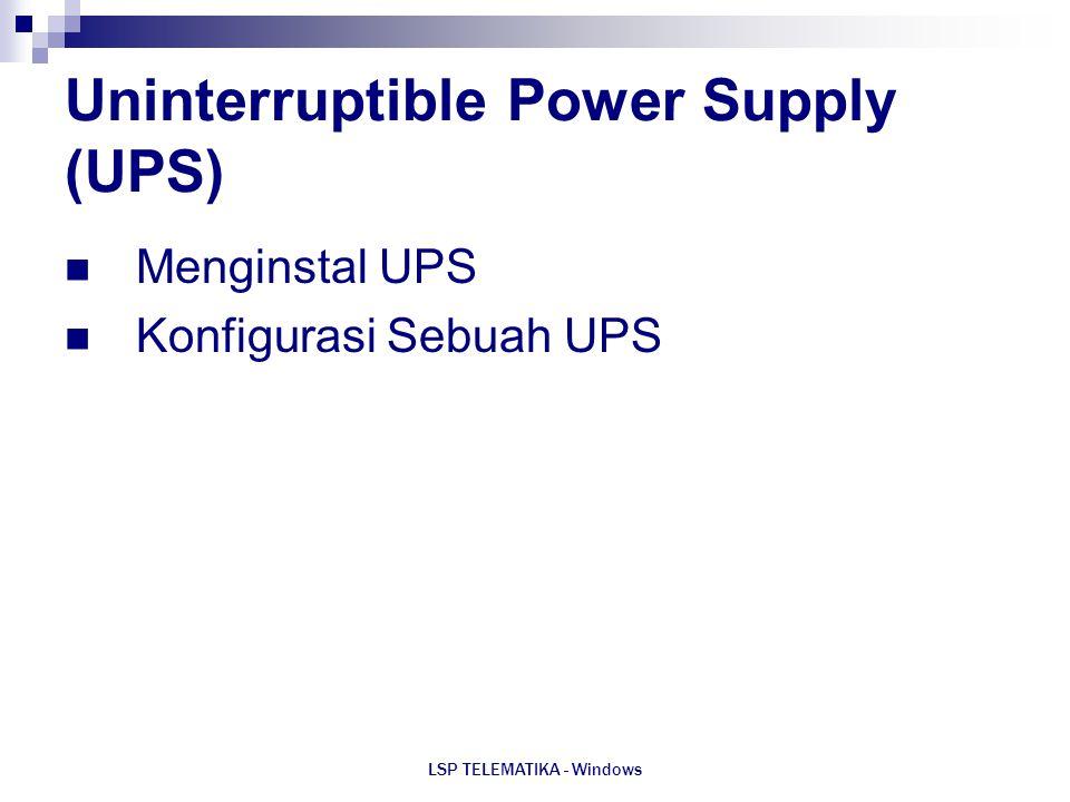 LSP TELEMATIKA - Windows Uninterruptible Power Supply (UPS) Menginstal UPS Konfigurasi Sebuah UPS