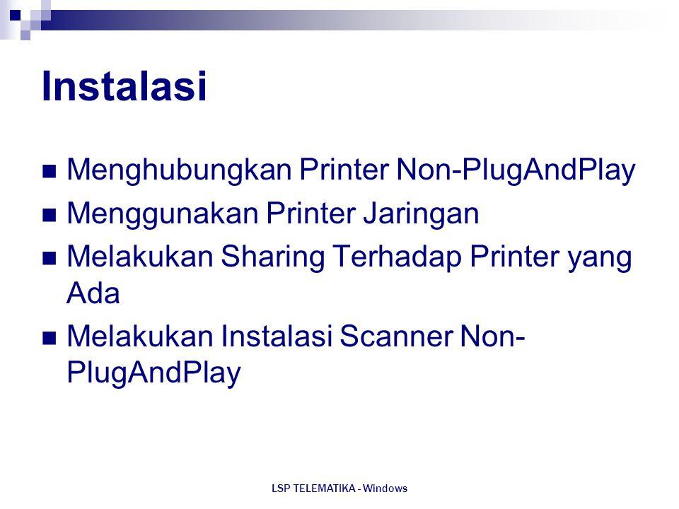 LSP TELEMATIKA - Windows Instalasi Menghubungkan Printer Non-PlugAndPlay Menggunakan Printer Jaringan Melakukan Sharing Terhadap Printer yang Ada Mela
