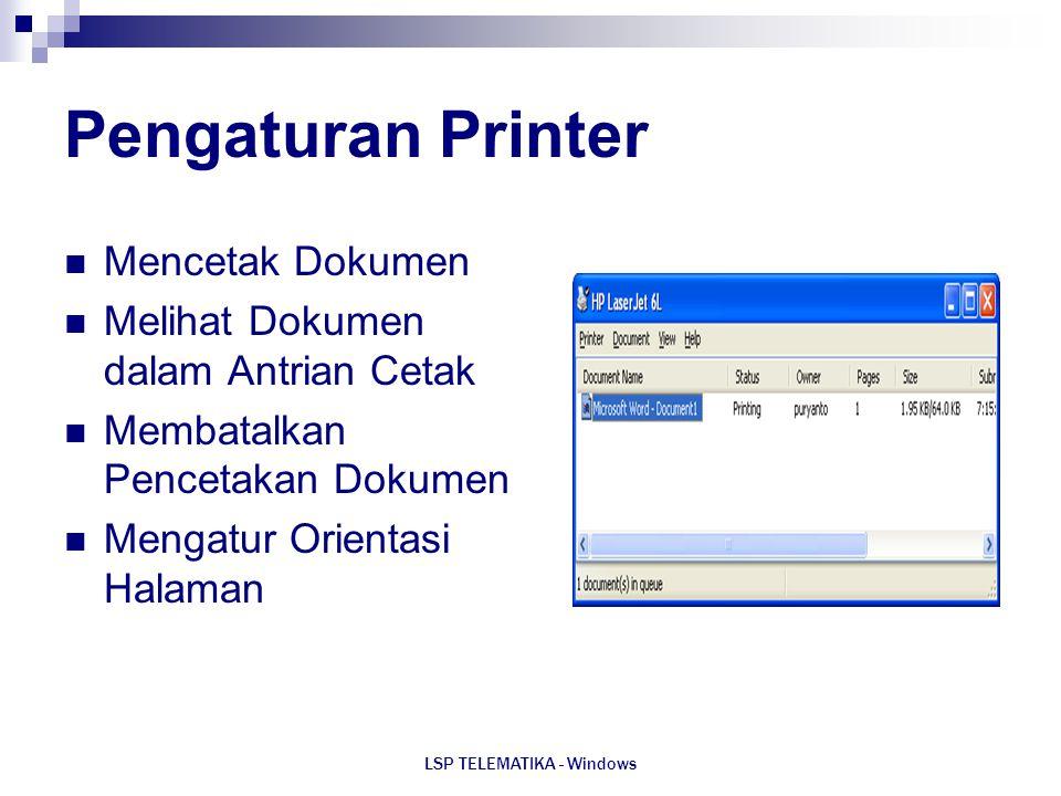 LSP TELEMATIKA - Windows Pengaturan Printer Mencetak Dokumen Melihat Dokumen dalam Antrian Cetak Membatalkan Pencetakan Dokumen Mengatur Orientasi Hal