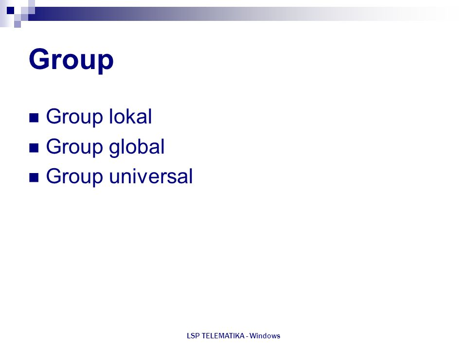 LSP TELEMATIKA - Windows Group Group lokal Group global Group universal