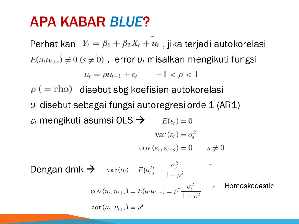 APA KABAR BLUE? Jika r = 0.6,  = 0.8,  atau  Var OLS underestimate ! no longer BLUE  it's LU