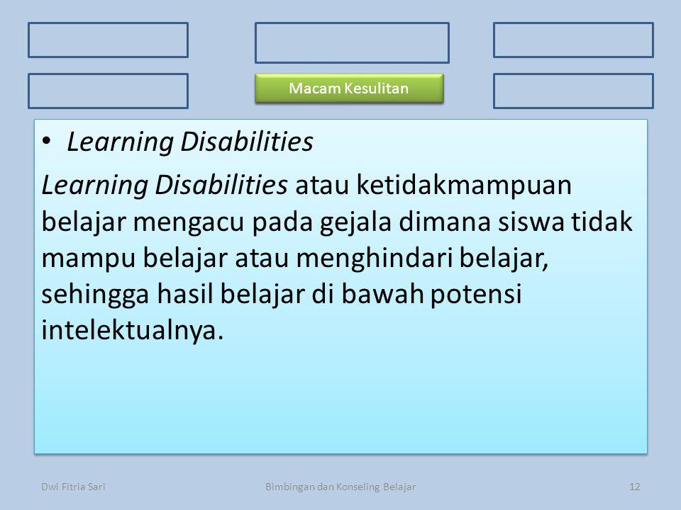 Konsep Dasar Faktor Penyebab 3 Kriteria Kesulitan Belajar 3 Kriteria Kesulitan Belajar Ciri-ciri Prosedur Macam-macam kesulitan Learning Disabilities