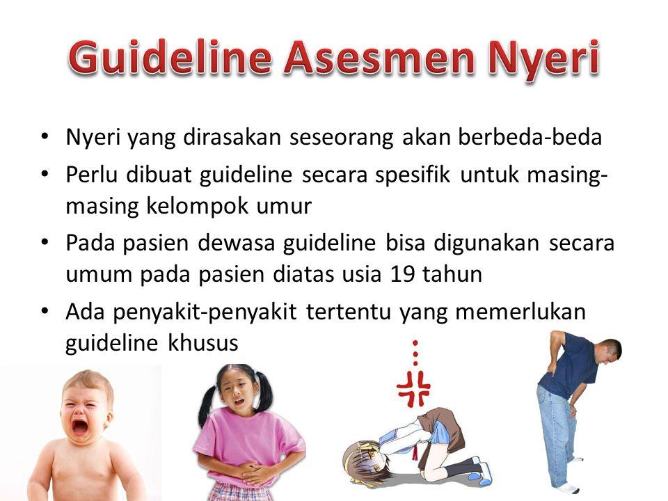 Nyeri yang dirasakan seseorang akan berbeda-beda Perlu dibuat guideline secara spesifik untuk masing- masing kelompok umur Pada pasien dewasa guideline bisa digunakan secara umum pada pasien diatas usia 19 tahun Ada penyakit-penyakit tertentu yang memerlukan guideline khusus
