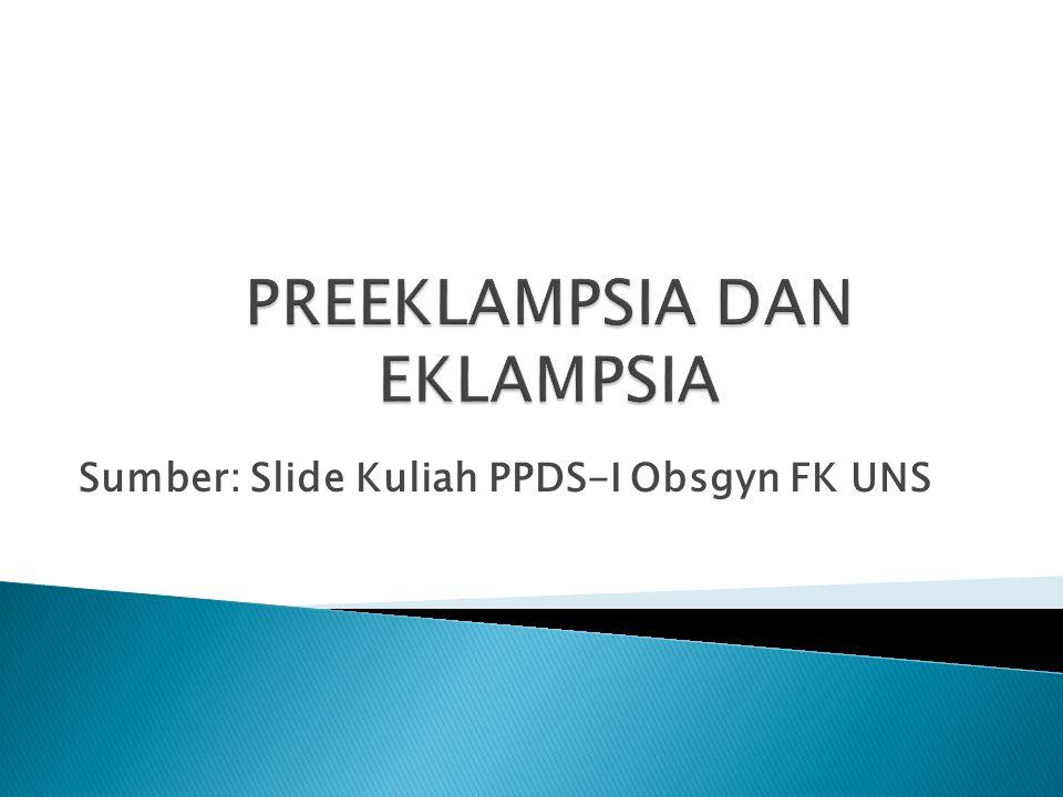 Sumber: Slide Kuliah PPDS-I Obsgyn FK UNS