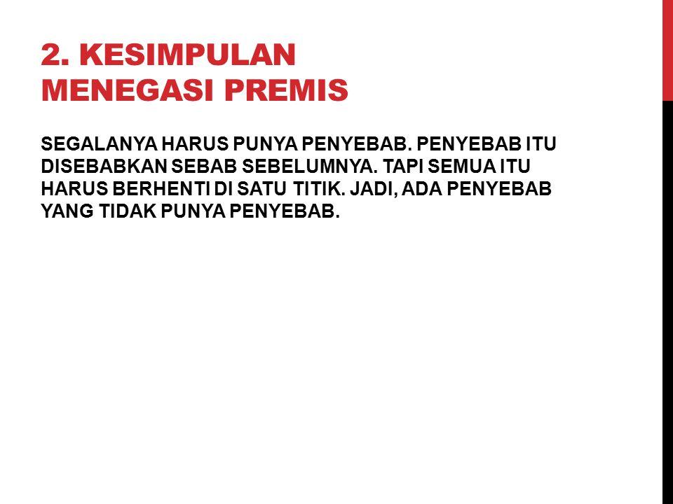 3.PREMIS-PREMIS BERTENTANGAN DIA JUJUR. TAPI KADANG DIA BERBOHONG.