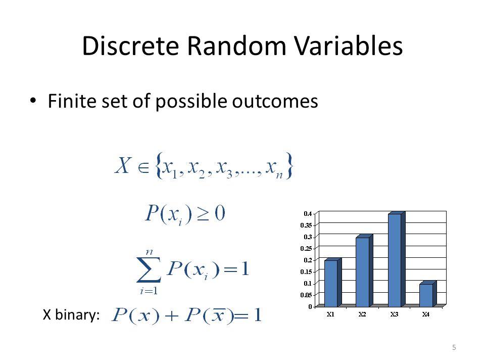 Discrete Random Variables Finite set of possible outcomes 5 X binary: