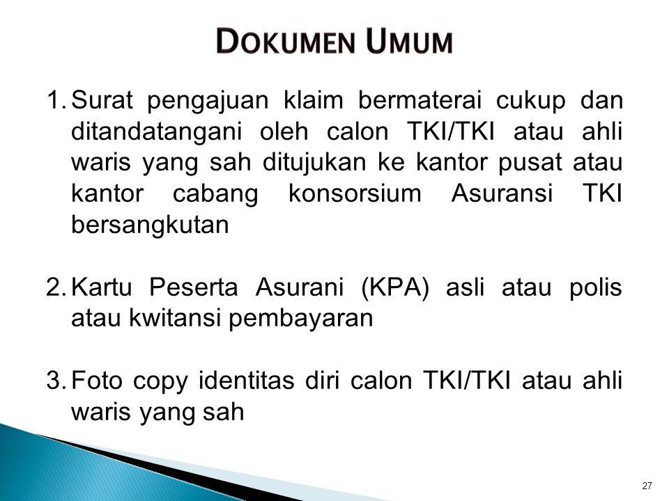 1.Surat pengajuan klaim bermaterai cukup dan ditandatangani oleh calon TKI/TKI atau ahli waris yang sah ditujukan ke kantor pusat atau kantor cabang k